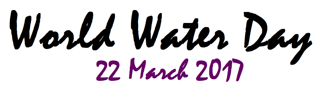 World Water Day – March 22, 2017